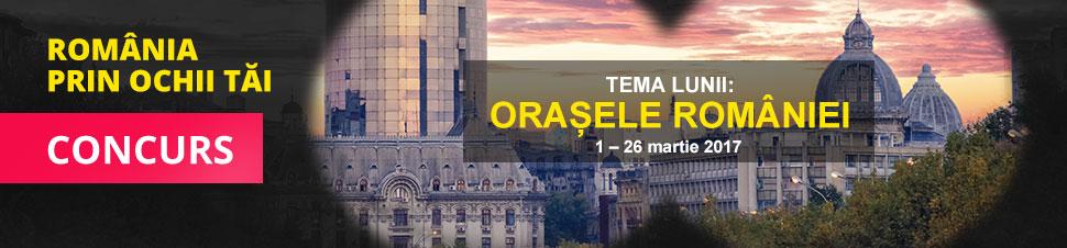 Concurs Romania prin ochii tai - Orasele Romaniei