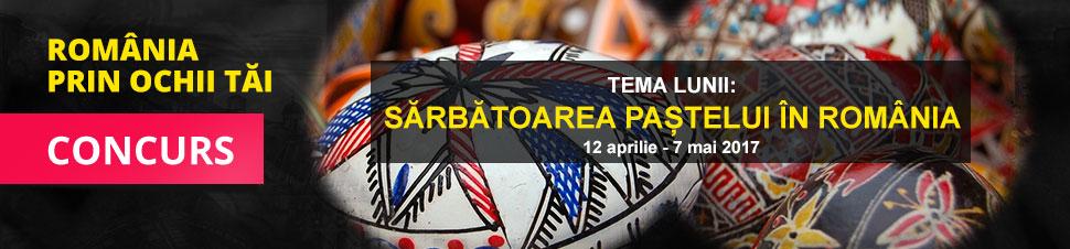 Concurs Romania prin ochii tai - Sarbatoarea Pastelui in Romania