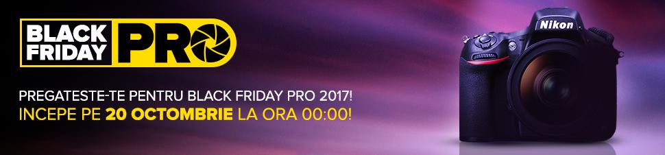 Pregateste-te pentru Nikon Black Friday Pro 2017!