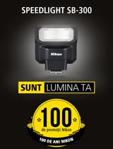 In perioada 10 iulie - 20 august 2017 blitul Nikon Speedlight SB-300 se afla in promotie la partenerii oficiali Nikon din Romania